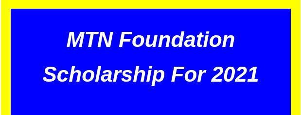MTN foundation scholarship for 2021