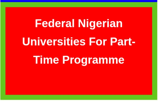 List of all federal universities in Nigeria for part-time programme