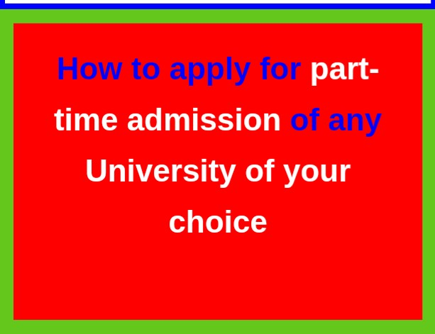 How to apply for part-time programme admission of any University of your choice