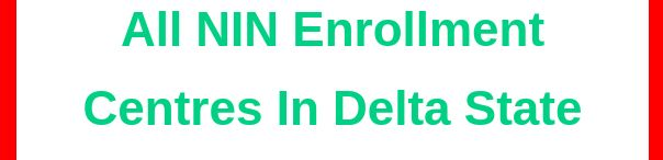 Where to enroll for NIN in Delta state