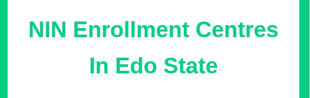 NIN enrollment centres in Edo state