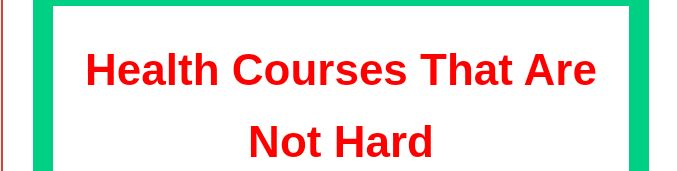 What are the less competitive health courses